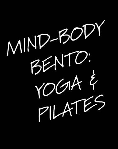 MIND-BODY BENTO: YOGA & PILATES