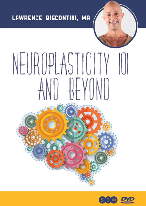 Neuroplasticity 101 (FROM SCW)